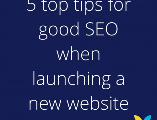 Our top 5 tips for good SEO when launching a new website