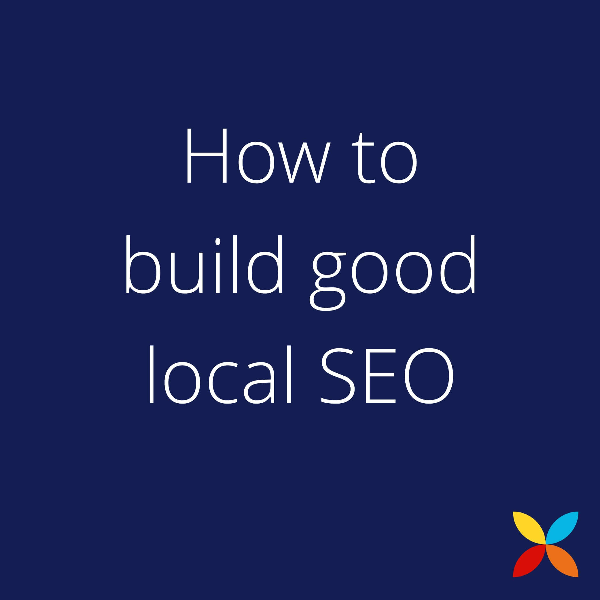 How to build good local SEO